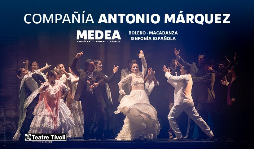 Cía. Antonio Márquez, Teatre Tívoli, Barcelona,